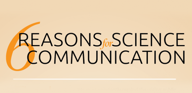 6 reasons for science communication